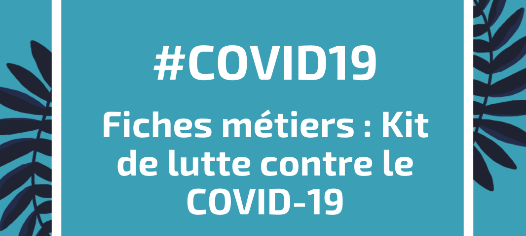 Fiches métiers : Kit de lutte contre le COVID-19