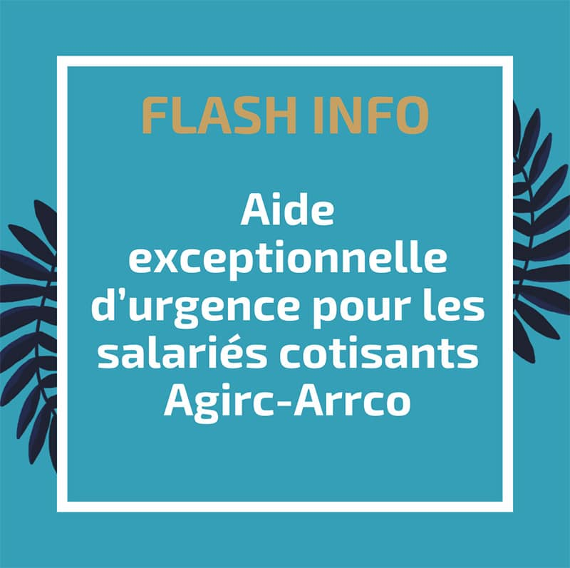 Aide exceptionnelle d'urgence pour les salariés cotisants Agirc-Arrco