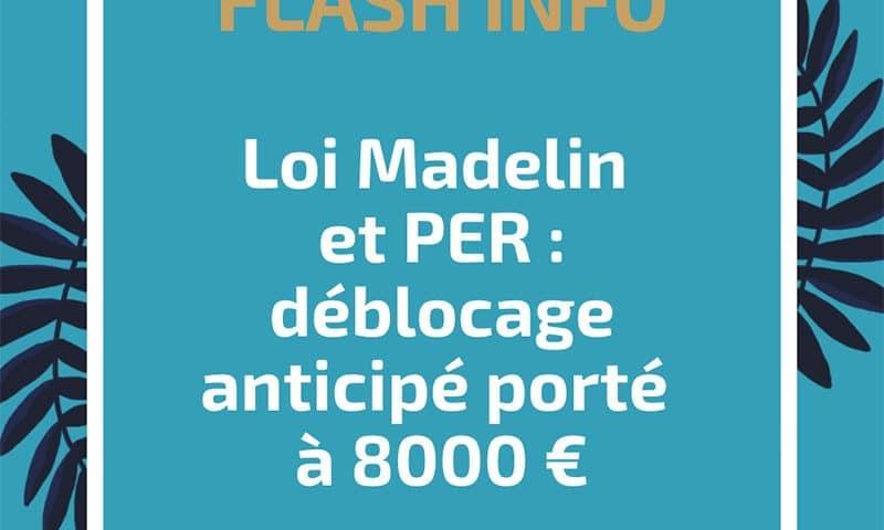 Loi Madelin et PER : déblocage anticipé porté à 8000 €