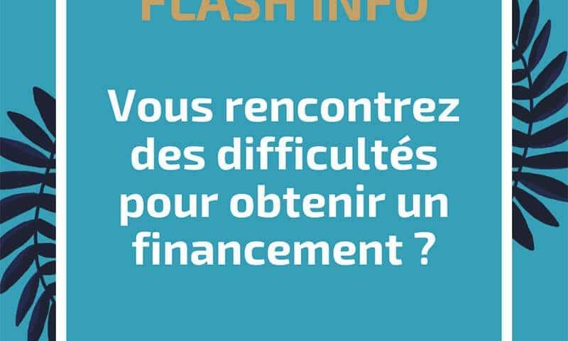 Vous rencontrez des difficultés pour obtenir un financement ?