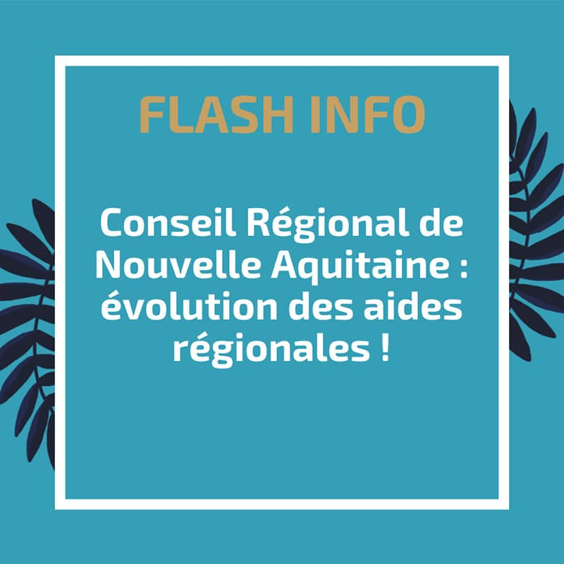 Conseil Régional de Nouvelle Aquitaine : évolution des aides régionales !