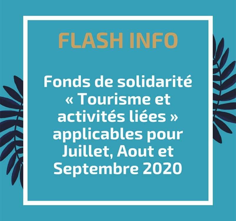 Fonds de solidarité « Tourisme et activités liées » applicables pour Juillet, Aout et Septembre 2020