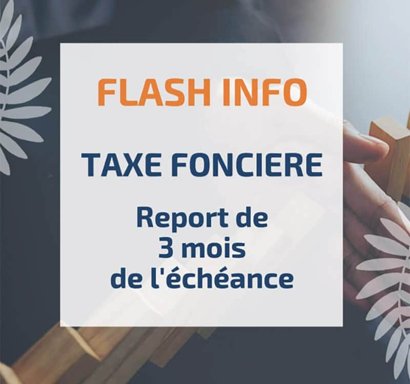 Possibilité d'un report de 3 mois de l'échéance des taxes foncières