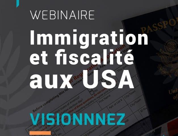 Webinaire : Immigration et fiscalité aux USA