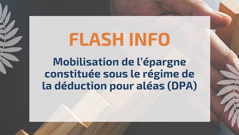 Mobilisation de l'épargne constituée sous le régime de la déduction pour aléas (DPA)