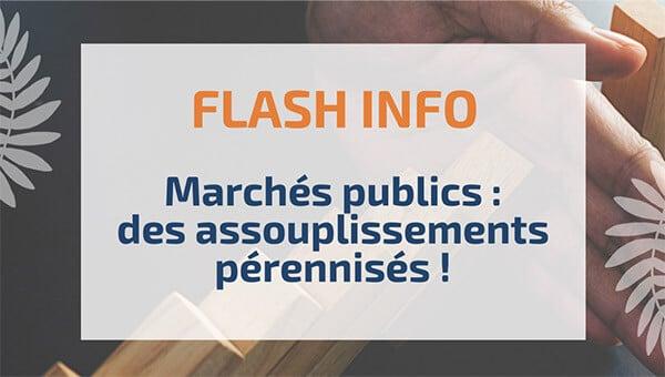 Marchés publics : des assouplissements pérennisés !