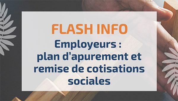 Employeurs: plan d'apurement et remise de cotisations sociales