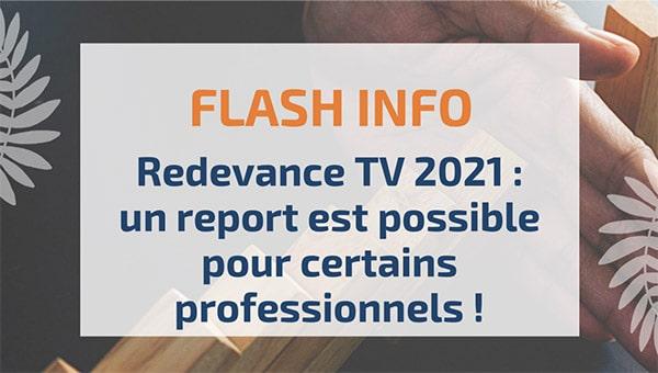 Redevance TV2021: un report est possible pour certains professionnels!