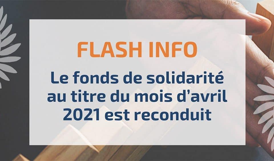 Le fonds de solidarité au titre du mois d'avril 2021 est reconduit