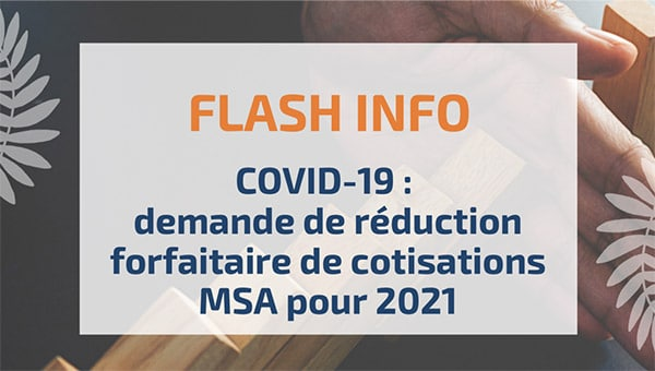 COVID-19 : demande de réduction forfaitaire de cotisations MSA pour 2021
