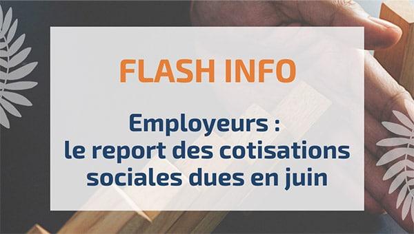Employeurs : le report des cotisations sociales dues en juin