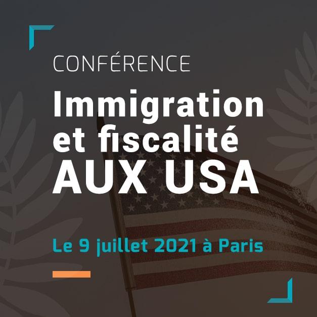 Conférence à Paris : « Immigration, fiscalité aux USA », le 9 juillet 2021