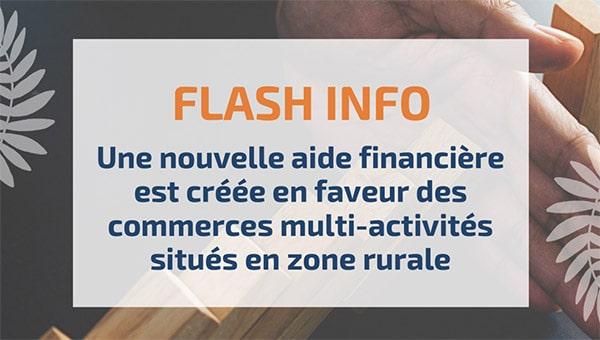 Une nouvelle aide financière est créée en faveur des commerces multi-activités situés en zone rurale