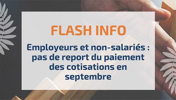 Employeurs et non-salariés: pas de report du paiement des cotisations en septembre